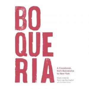 Boqueria: A Cookbook From Barcelona To New York